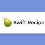 Swift Recipe